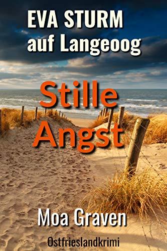 Stille Angst - Der fünfte Fall für Eva Sturm auf Langeoog: Ostfrieslandkrimi (Eva Sturm ermittelt 5)