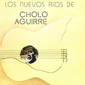 Los nuevos ríos de Cholo Aguirre