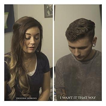 I Want It That Way (feat. Destiny Jenkins)