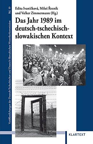 Das Jahr 1989 im deutsch-tschechisch-slowakischen Kontext (Veröffentlichungen zur Kultur und Geschichte im östlichen Europa)