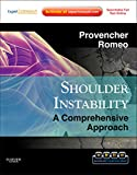 Shoulder Instability: A Comprehensive Approach: Expert Consult:  Online, Print and DVD (Expert Consult Title: Online + Print) - Matthew T Provencher MD