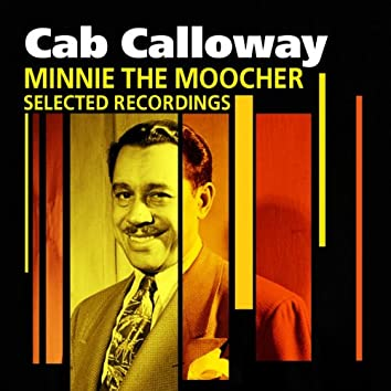 Minnie The Moocher (Selected Recordings)