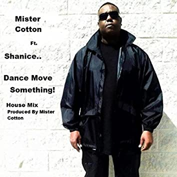 Dance Move Something (feat. Shanice)