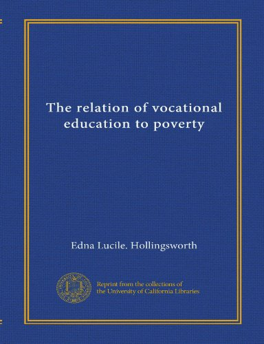The Relation Of Vocational Education To Poverty Vol 1