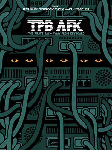 TFB AFK: The Pirate Bay - Away From Keyboard