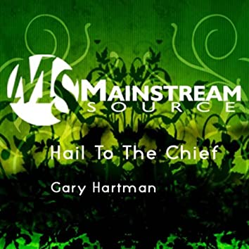 Hail To The Chief - Single