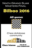 Bilbao 2016: Ninth Grand Slam Masters Final, All Games (chess Tournaments)-Science, Chess Chess Combinations, The Art Of
