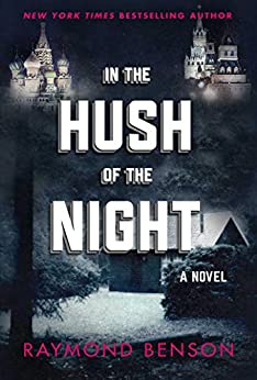 In the Hush of the Night: A Novel by [Raymond Benson]