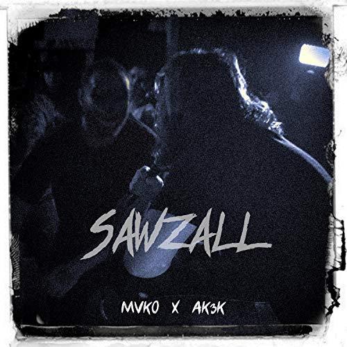 Sawzall (feat. Ak3k) [Explicit]