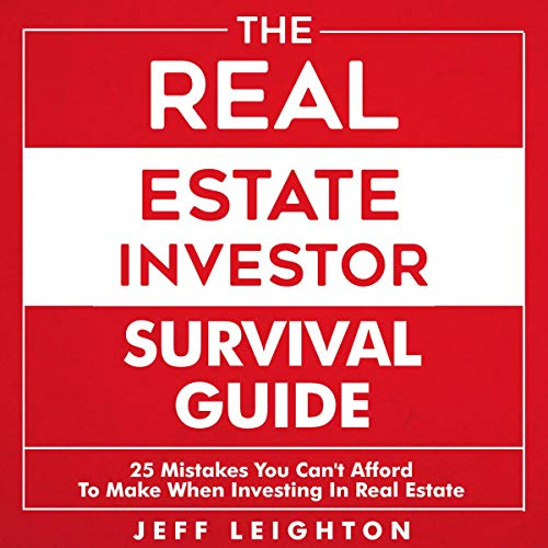 The Real Estate Investor Survival Guide: 25 Mistakes You Can't Afford to Make When Investing in Real Estate audiobook cover art