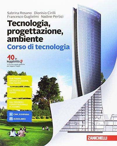 Tecnologia, progettazione, ambiente. Corso di tecnologia-Corso di disegno. Per la Scuola media. Con aggiornamento online
