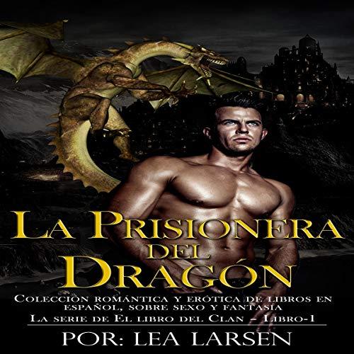 La prisionera del Dragón [The Dragon's Captive] audiobook cover art
