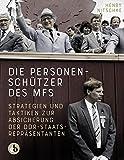 Die Personenschützer des MfS: Strategien und Taktiken zur Absicherung der DDR-Staatsrepräsentanten