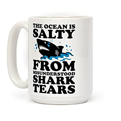 LookHUMAN This Ocean Is Salty From Misunderstood Shark Tears White 15 Ounce Ceramic Coffee Mug