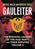 Gauleiter: The Regional Leaders of the Nazi Party and Their Deputies