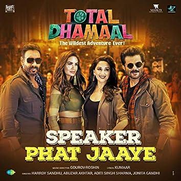 Speaker Phat Jaaye - Total Dhamaal