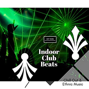 Indoor Club Beats - Chill Out & Ethnic Music
