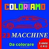 COLORIAMO: 23 macchine da colorare | Libro da colorare per bambini
