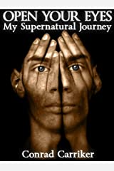 Open Your Eyes - My Supernatural Journey Kindle Edition
