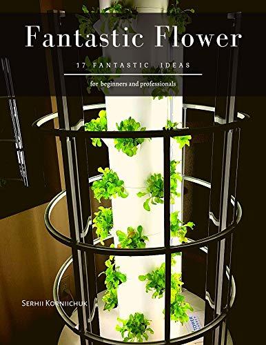 Fantastic Flower: 17 Fantastic ideas (English Edition)