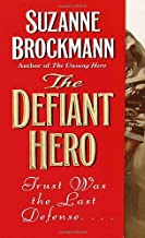 By Suzanne Brockmann - The Defiant Hero (Reissue)