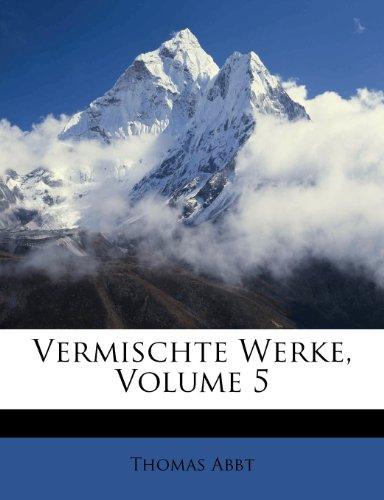 Vermischte Werke, Volume 5