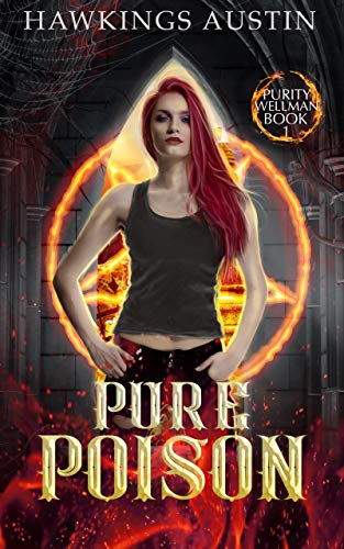 Pure Poison (Purity Wellman Book 1) by [Hawkings Austin]
