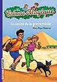 La cabane magique - Le secret de la pyramide