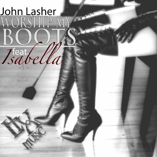 Worship My Boots [Explicit]