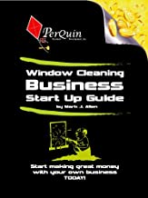 Window Cleaning Business Start-Up Guide