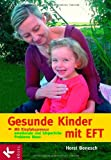 Gesunde Kinder mit EFT: Mit Klopfakupressur emotionale und körperliche Probleme lösen