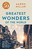 The 50 Greatest Wonders of the World