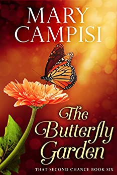 The Butterfly Garden  That Second Chance Book 6
