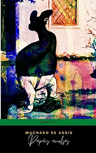 Papéis avulsos de Machado de Assis: Livro de contos