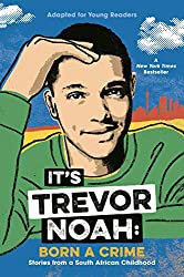 book cover It's Trevor Noah Born a Crime Young Readers Edition