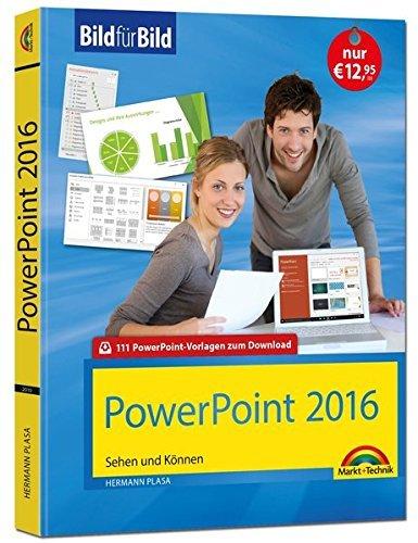 PowerPoint 2016 Bild für Bild: sehen und können by Hermann Plasa (2016-08-17)