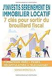 J'investis sereinement en immobilier locatif - 7 clés pour sortir du brouillard fiscal