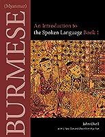 Burmese Myanmar: An Introduction to the Spoken Language (Southeast Asian Language Text)