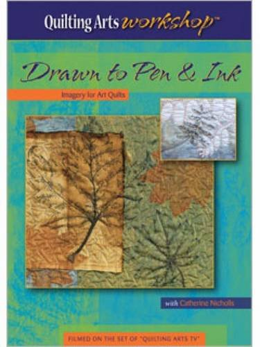 Drawn to Pen and Ink Imagery for Art Quilts (DVD) (Quilting Arts Workshop)
