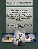 Leon Jones et al., Etc., Petitioners, v. Pacific Intermountain Express et al. U.S. Supreme Court Transcript of Record with Supporting Pleadings