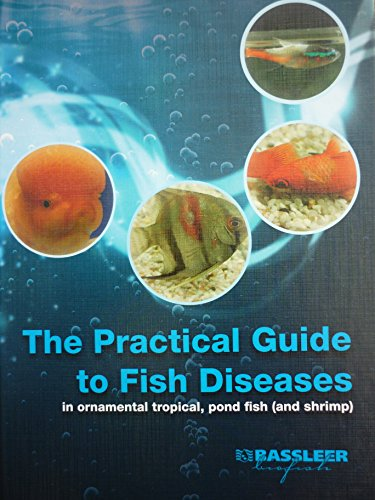 The practical guide to Fish Diseases: Diseases in ornamental tropical, pond fish and shrimp (English Edition)