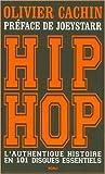 Hip Hop: L'authentique histoire en 101 disques essentiels