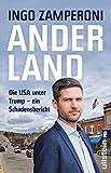 Anderland: Die USA unter Trump ? ein Schadensbericht - Ingo Zamperoni