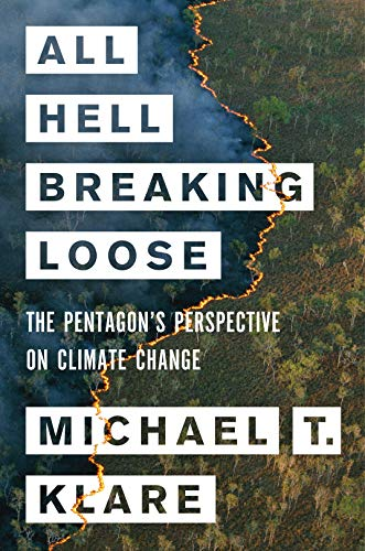 All Hell Breaking Loose: The Pentagon's Perspective on Climate Change