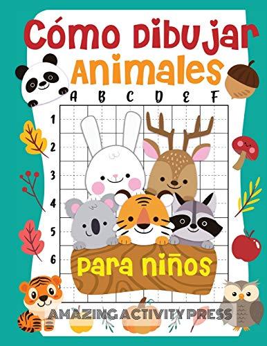 Cómo dibujar animales para niños: el divertido y emocionante libro de dibujo paso a paso para que los niños aprendan a dibujar sus animales favoritos ... (Cómo dibujar para niños y niñas)