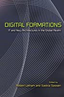 Digital Formations: IT And New Architectures In The Global Realm