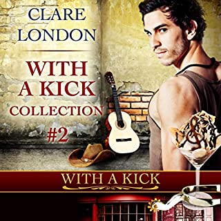 With a Kick Collection No. 2                   By:                                                                                                                                 Clare London                               Narrated by:                                                                                                                                 Joel Leslie                      Length: 8 hrs and 58 mins     4 ratings     Overall 4.8