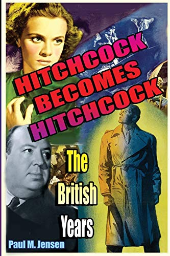 Hitchcock Becomes Hitchcock: The British Years