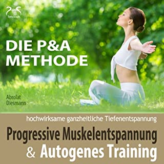 Progressive Muskelentspannung und Autogenes Training (Die P & A Methode) Titelbild