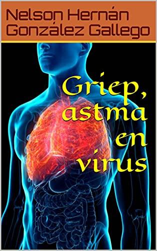 Griep, astma en virus (Dutch Edition)